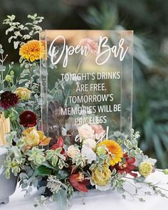 """Glass sign that says """"open bar, tonight's drinks are free, tomorrow's memories will be priceless"""" {Shauntelle Sposto} Wedding Spot, Lodge Wedding, Barn Wedding Venue, Wedding Signage, Wedding Table, Rustic Wedding, Wedding Ideas, Gift Wedding, Wedding Things"""
