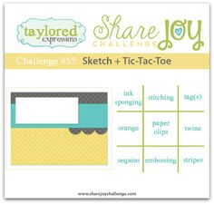 Before we get started with today's sketch we have some exciting news to share about the Share Joy Challenge. The Share Joy Challenge is. Scrapbook Sketches, Card Sketches, Scrapbook Cards, Scrapbook Layouts, Scrapbooking, Toe Designs, Orange Paper, Tic Tac Toe, Fun Challenges