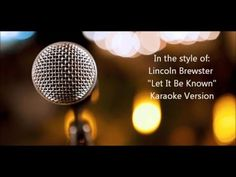 "Lincoln Brewster ""Let It Be Known"" Karaoke Version"