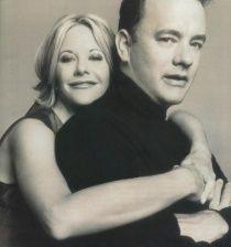 Tom Hanks and Meg Ryan (Joe and Patricia) (Sam and Annie) (Joe Fox and Kathleen Kelly)