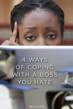 Ways of coping with your boss you hate. www.levo.com