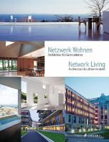 Network living : architecture for all generations = Netzwerk wohnen : architektur für generationen / Annette Becker... [et al.] (eds.) ; with contributions by Paul Andreas... [et al.]