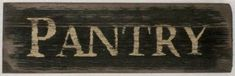 Image detail for -Pantry Sign-Pantry sign, Country Primitive Signs, Signs, Primitive . Primitive Signs, Primitive Kitchen, Country Primitive, Primitive Decor, Kitchen Wood, Diy Kitchen, Kitchen Pantry, Kitchen Ideas, Kitchen Decor