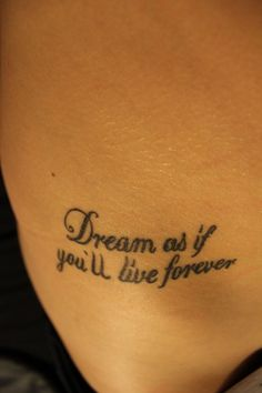 "add ""live as if you'll die today"" and that's my tatt...wraps from hip around side up back to neck.  Yeah, i love it!"