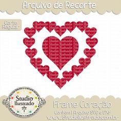 Heart Frame, Frame Coração, Dia dos Namorados, Amor, Valentines Day, Love, True Love, Amor Verdadeiro, Corte Regular, Regular Cut, Silhouette, Arquivo de Recorte, DXF, SVG, PNG
