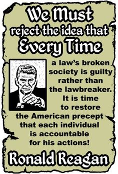 """""""Ronald Reagan"""" The lawbreaker is guilty.NOT society! Great Quotes, Me Quotes, Inspirational Quotes, Greatest Presidents, Ronald Reagan, Nancy Reagan, Think, Conservative Politics, Political Views"""
