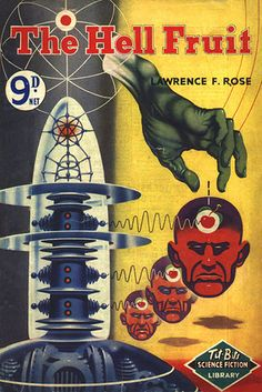 The Hell Fruit by Lawrence F. Rose (John Russell Fearn). Tit-Bits Science Fiction Library, 1953.