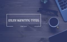 Tendinte marketing online 2017 Online Marketing, Photo And Video, Live
