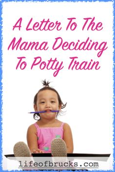 A Letter To The Mama Deciding To Potty Train www.lifeofbrucks.com Together Lets, Letter To Parents, Christian Parenting, Potty Training, Parenting Hacks, Your Child, Children, Kids, Little Girls