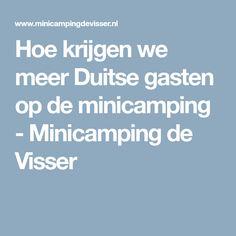 Hoe krijgen we meer Duitse gasten op de minicamping - Minicamping de Visser