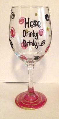 Here Drinky Drinky- Hand Painted Glass