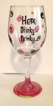 Here Drinky Drinky- Hand Painted Glass