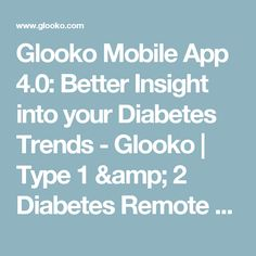 Glooko Mobile App 4.0: Better Insight into your Diabetes Trends - Glooko | Type 1 & 2 Diabetes Remote Monitoring Software | Population Management , Glooko | Type 1 & 2 Diabetes Remote Monitoring Software | Population Management