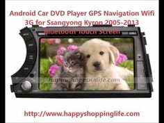 Android Car DVD Player GPS Navigation Wifi 3G for Ssangyong Kyron 2005-2013 Bluetooth Touch Screen  Sale: $391.73   http://www.happyshoppinglife.com/android-car-dvd-player-gps-navigation-wifi-3g-for-ssangyong-kyron-20052013-bluetooth-touch-screen-p-1808.html