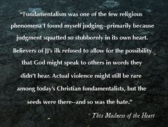 """Quote from """"This Madness of the Heart"""" on the narrowness of religious fundamentalism"""