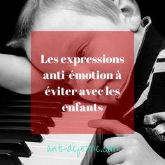 Les expressions anti-émotion à éviter avec les enfants