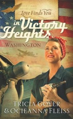 Love Finds You in Victory Heights, Washington by Tricia Goyer & Ocieanna Fleiss ~ 3 out of 5