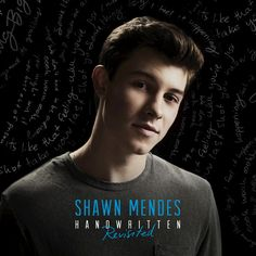 Handwritten (Revisited), an album by Shawn Mendes on Spotify <<< This is my favorite album of his