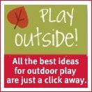 Encrouages little ones to play outside and get dirty, and encourages moms to let them! :-)