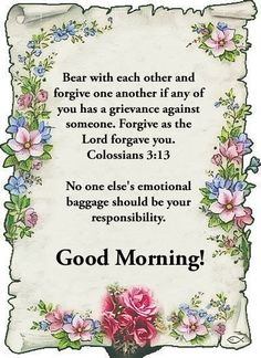 Good Morning Wishes Friends, Good Morning God Quotes, Good Morning Inspirational Quotes, Good Morning Images, Colossians 3 13, Forgiving Yourself, Quotes About God, Bible Verses, Gallery