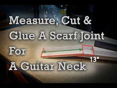 How To Measure, Cut And Glue A Scarf Joint For A Guitar Neck | Project Electric Guitar