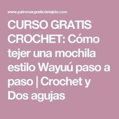 CURSO GRATIS CROCHET: Cómo tejer una mochila estilo Wayuú paso a paso | Crochet y Dos agujas Crochet Basket Pattern, Tapestry Crochet, Periodic Table, Diy And Crafts, Knitting, Macrame, Crochet Purses, How To Knit, Weaving Looms