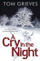 Tangled Web UK Review January 2014 A Cry In The Night by Tom Grieves.  John Caven Review