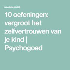 10 oefeningen: vergroot het zelfvertrouwen van je kind | Psychogoed