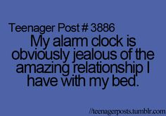 Sounds like me in the morning.