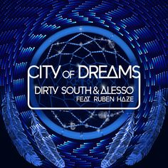 Dirty South & Alesso Ft. Ruben Haze 'City Of Dreams' by Dirty South #EDM #Music https://playthemove.com/dirty-south-alesso-ft-ruben-haze-city-of-dreams-by-dirty-south/