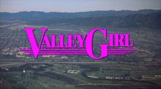 Valley Girl is a 1983 cult classic starring Deborah Foreman and Nicolas Cage. Deborah plays Julie, a total valley girl who likes shopping a. Blu Ray Movies, 80s Movies, Movie Titles, I Movie, Deborah Foreman, Peer Pressure, Valley Girls, Nicolas Cage, Title Card