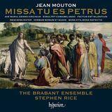 Jean Mouton: Missa Tu es Petrus [CD]