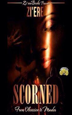 SCORNED: From Obsession to Murder by Zi'ere http://www.amazon.com/dp/B01BQXTSRU/ref=cm_sw_r_pi_dp_7QsYwb1JE2HW9