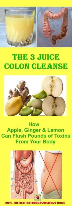 The 3 Juice Colon Cleanse: How Apple, Ginger and Lemon Can Flush Pounds of Toxins From Your Body #BodyDetoxWater