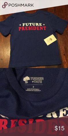 "c635ce3881 Tucker   Tate ""Future President"" Tee 2T Adorable new Tucker   Tate ( Nordstrom) t-shirt sz 2T. New with tags. Tucker + Tate Shirts   Tops Tees -  Short Sleeve"