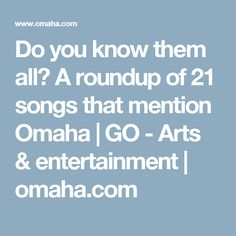 Do you know them all? A roundup of 21 songs that mention Omaha | GO - Arts & entertainment | omaha.com
