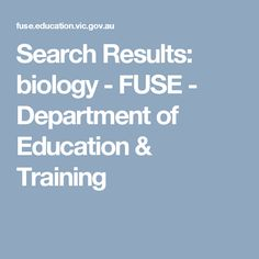 Search Results: biology - FUSE - Department of Education & Training