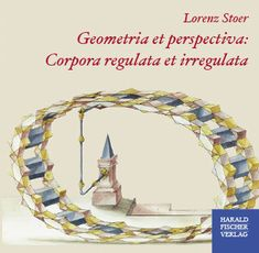 Lorenz Stoer: Geometria et perspectiva: Corpora regulata et irregulata