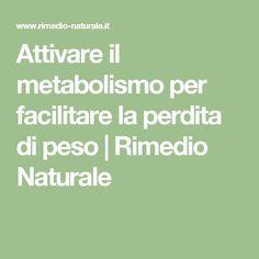 Attivare il metabolismo per facilitare la perdita di peso | Rimedio Naturale
