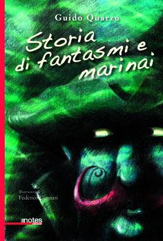 """""""Storia di Fantasmi e marinai"""" di Guido Quarzo-Illustrazioni di Federico Gennari"""