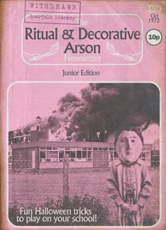 Scarfolk Council- The Ritual & Decorative Arson Newsletter Public Information, Book Posters, Twisted Humor, Book Title, Adult Humor, Pulp Fiction, New Wave, Halloween Fun, Funny Pictures