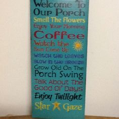 Multicolor porch stenciled sign ~ This would be great for the back porch.