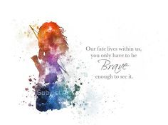 For sale direct from the artist Original Art Print Merida Inspired Quote illustration created with Mixed Media and a Contemporary Design Our fate lies within us, you only have to be Brave enough to see it Collectable fine art print Signed and dated on the back FRAME AND MOUNT NOT INCLUDED Watermark will not be visible on your Print Collectable artwork currently selling worldwide Ideal Gift Printed onto High quality 280gsm Photographic paper Packaged flat and securely to ensure safe de...