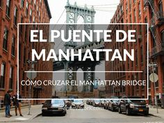 Cómo cruzar a pie el puente de Manhattan Travel Advice, Travel Tips, New York Bucket List, York Things To Do, New York 2017, Miami Orlando, Travel Itinerary Template, Empire State Of Mind, Need A Vacation