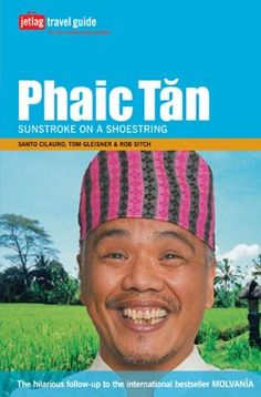"""""""Phaic Tan"""" by Santo Cilauro, Tom Gleisner & Rob Sitch  I loved their earlier """"travel guide"""" Molvania and everything these guys do is hilarious so this one's sure to be a winner.  #GiveBooks @ChronicleBooks"""