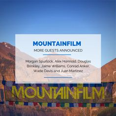 Mountainfilm as announced more guests to their festival roster! Leaders in conservation, adventure and advocacy! #MorganSpurlock #AlexHonnold #DouglassBrinkley #JaimeWilliams #ConradAnker #WadeDavis #JuanMartinez #mntfilm14