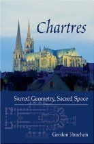 Chartres: Sacred Geometry Sacred Space