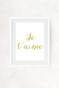 """JE T'AIME"" QUOTE FAUX GOLD FOIL INSTANT WALL DECOR"