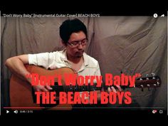 """Don't Worry Baby"" [Instrumental Guitar Cover] THE BEACH BOYS - YouTube"
