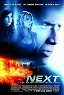 2013 - Next (2007) 6.1/42 Nicolas Cage, Julianne Moore, Jessica Biel, Thomas Kretchman; another improbable premise.  Cage has a way with crappy plots, and he has a bad hair movie in this one